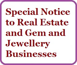 Special Notice to Real Estate and Gem and Jewellery Businesses - December 14/16, 2018